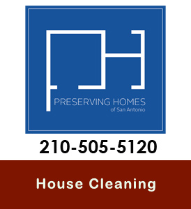 Preserving Homes House Cleaning San Antonio